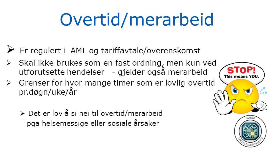 Overtid/merarbeid Er regulert i AML og tariffavtale/overenskomst