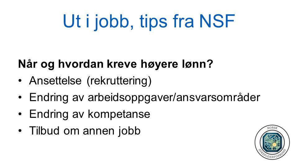 Ut i jobb, tips fra NSF Når og hvordan kreve høyere lønn