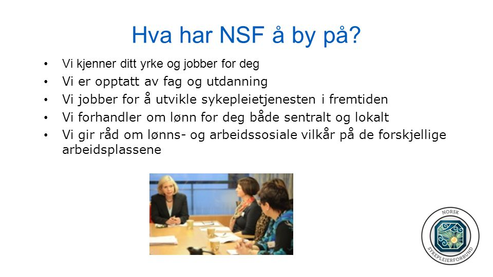 Hva har NSF å by på Vi kjenner ditt yrke og jobber for deg