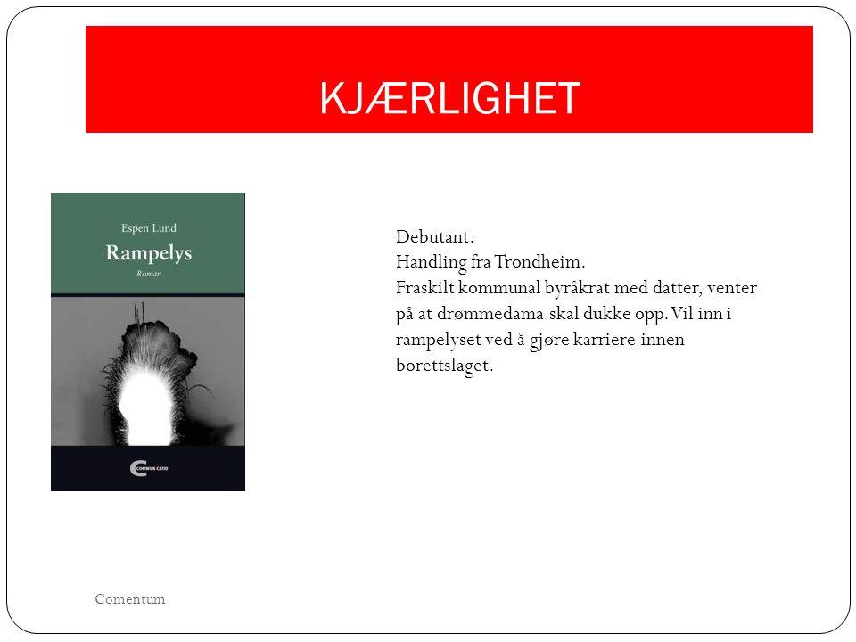KJÆRLIGHET Debutant. Handling fra Trondheim.