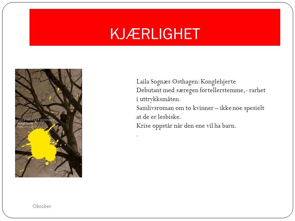 KJÆRLIGHET Laila Sognæs Østhagen: Konglehjerte