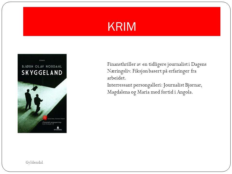 KRIM Finansthriller av en tidligere journalist i Dagens Næringsliv. Fiksjon basert på erfaringer fra arbeidet.