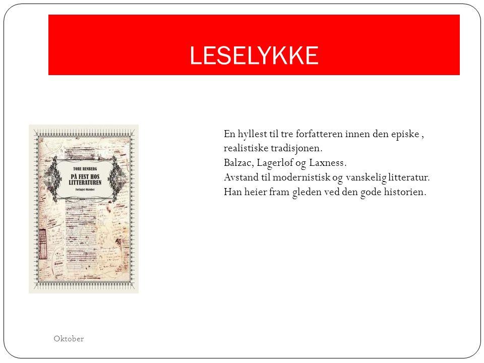 LESELYKKE En hyllest til tre forfatteren innen den episke , realistiske tradisjonen. Balzac, Lagerløf og Laxness.