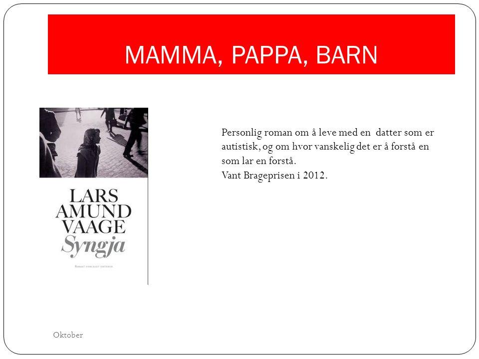 MAMMA, PAPPA, BARN Personlig roman om å leve med en datter som er autistisk, og om hvor vanskelig det er å forstå en som lar en forstå.