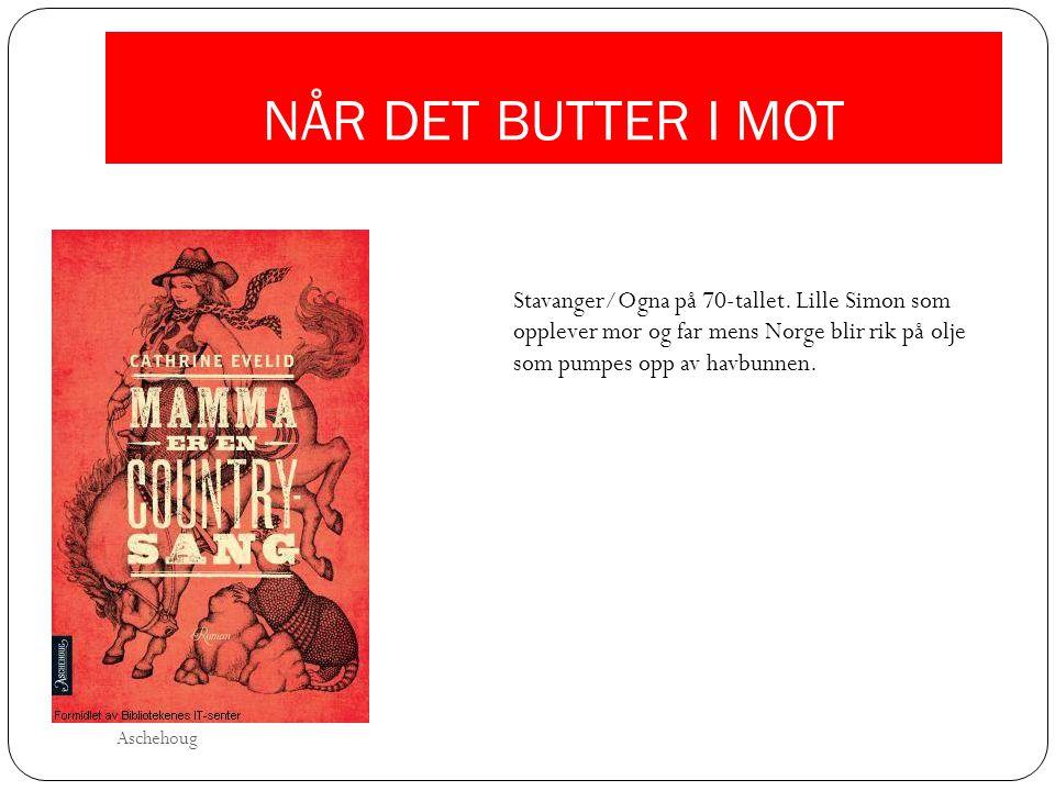 NÅR DET BUTTER I MOT Stavanger/Ogna på 70-tallet. Lille Simon som opplever mor og far mens Norge blir rik på olje som pumpes opp av havbunnen.