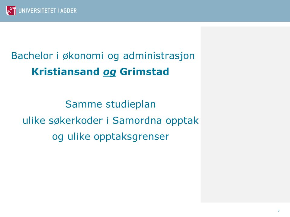 Bachelor i økonomi og administrasjon Kristiansand og Grimstad Samme studieplan ulike søkerkoder i Samordna opptak og ulike opptaksgrenser