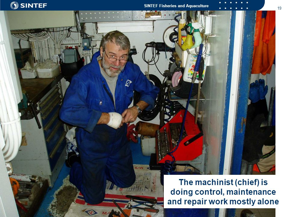 The machinist (chief) is doing control, maintenance and repair work mostly alone