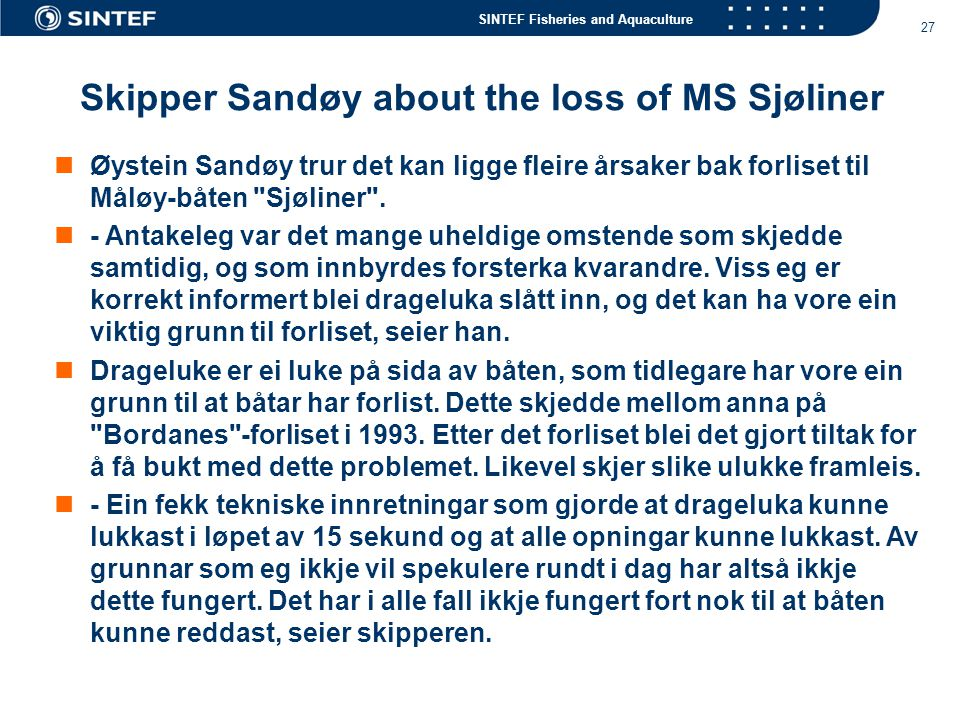 Skipper Sandøy about the loss of MS Sjøliner