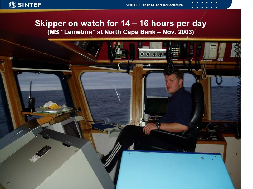 Skipper on watch for 14 – 16 hours per day (MS Leinebris at North Cape Bank – Nov. 2003)