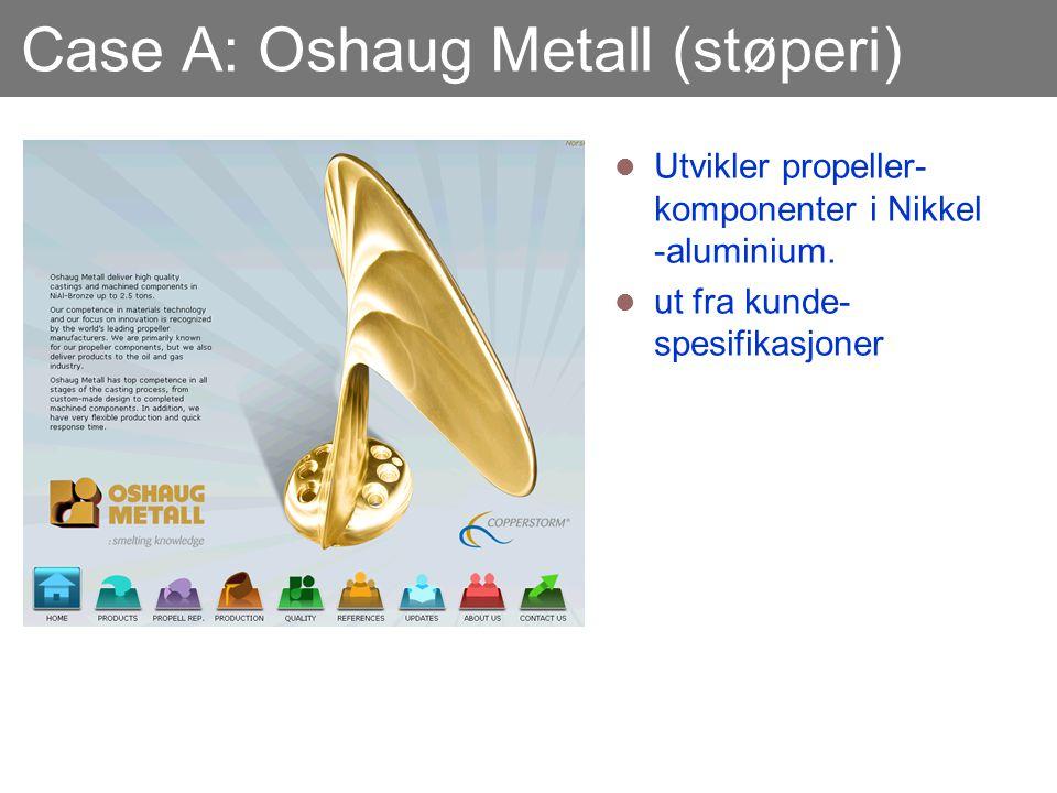 Case A: Oshaug Metall (støperi)
