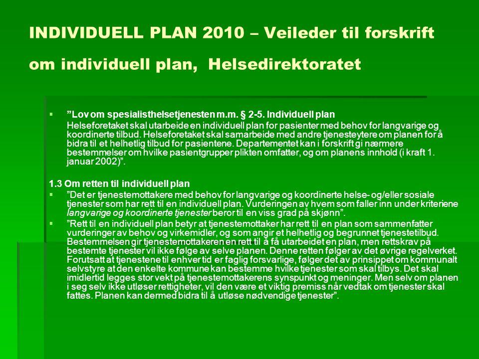 INDIVIDUELL PLAN 2010 – Veileder til forskrift om individuell plan, Helsedirektoratet