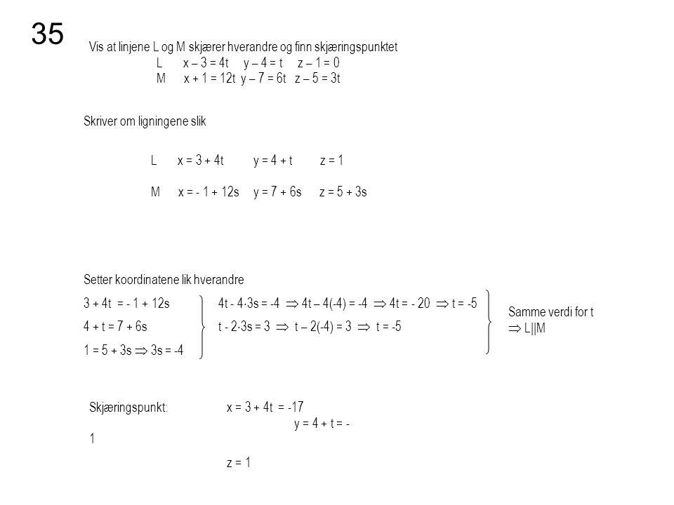 35 Vis at linjene L og M skjærer hverandre og finn skjæringspunktet