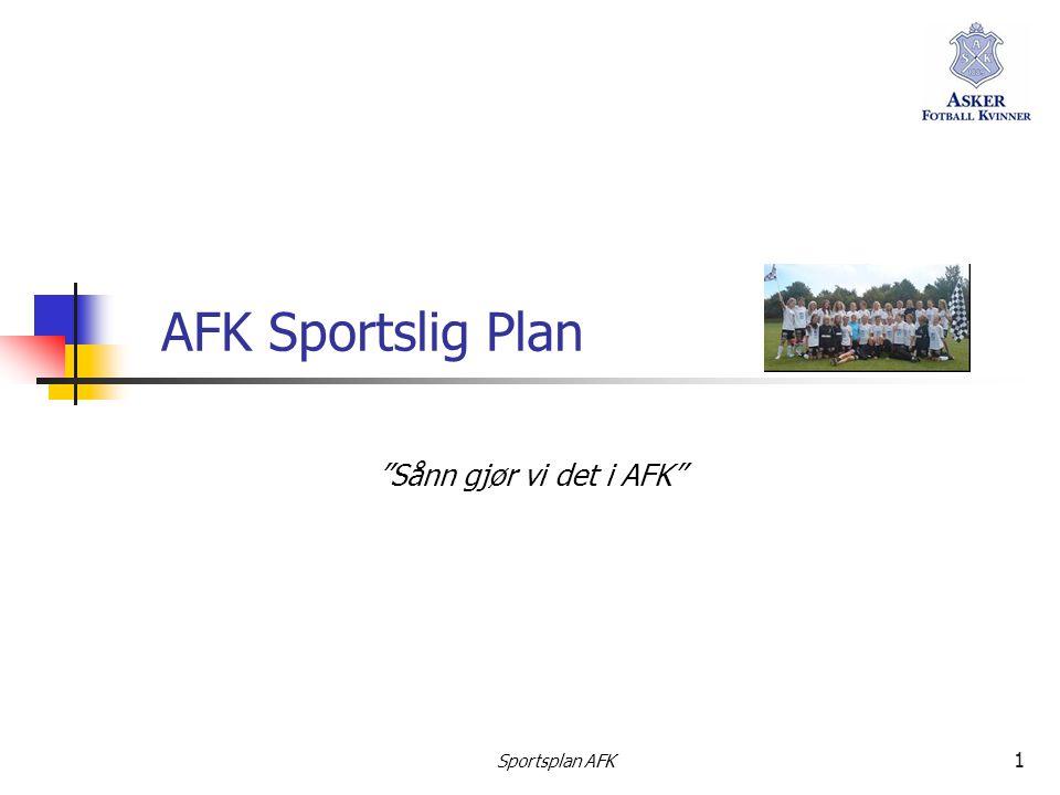 AFK Sportslig Plan Sånn gjør vi det i AFK Sportsplan AFK