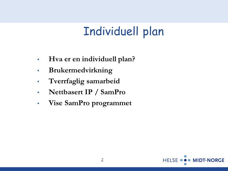 Individuell plan Hva er en individuell plan Brukermedvirkning