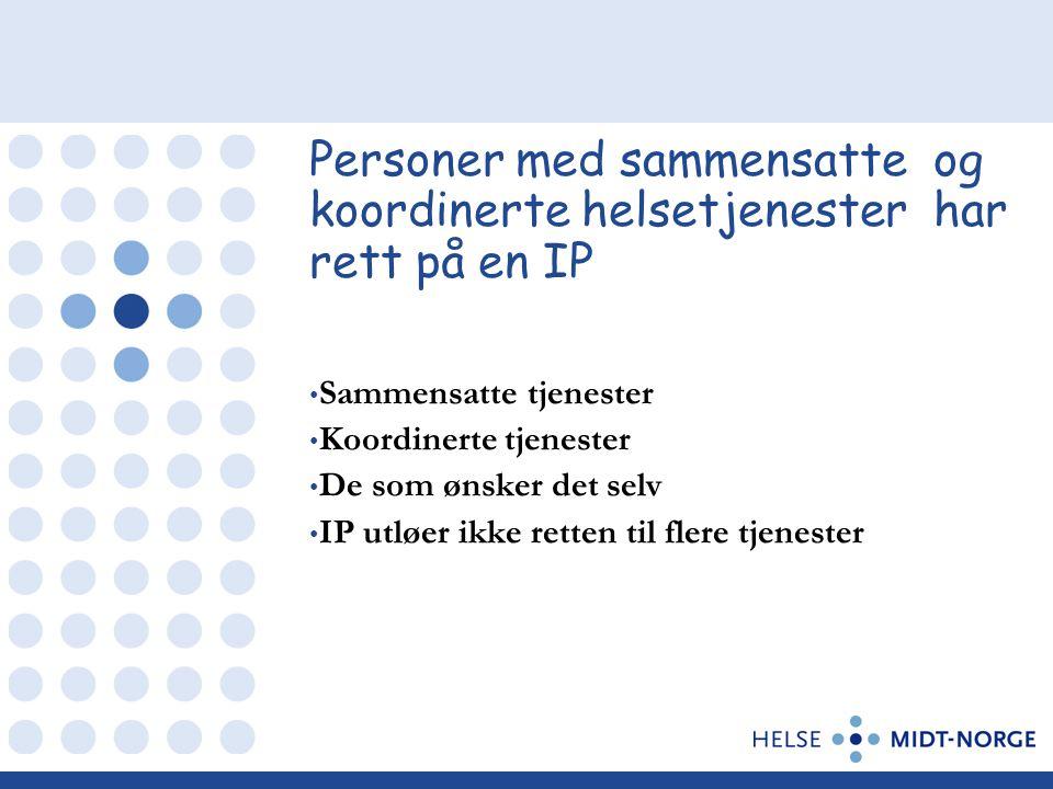 Personer med sammensatte og koordinerte helsetjenester har rett på en IP