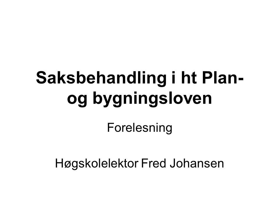 Saksbehandling i ht Plan- og bygningsloven