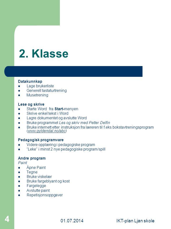 2. Klasse 03.04.2017 IKT-plan Ljan skole Datakunnkap Lage brukerliste