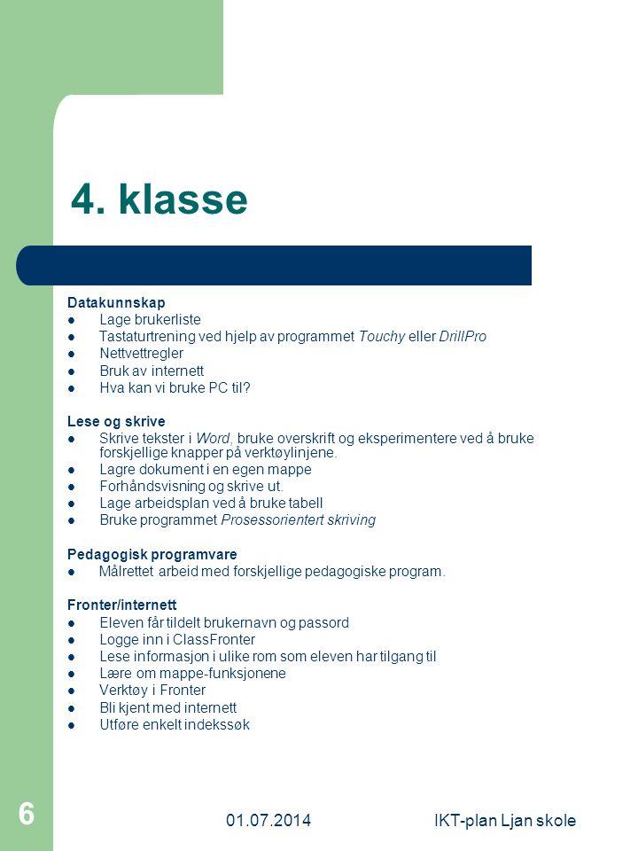 4. klasse 03.04.2017 IKT-plan Ljan skole Datakunnskap Lage brukerliste