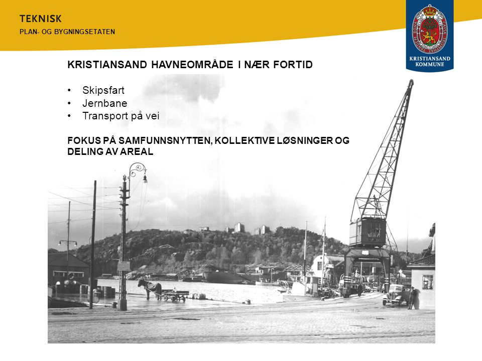 KRISTIANSAND HAVNEOMRÅDE I NÆR FORTID Skipsfart Jernbane