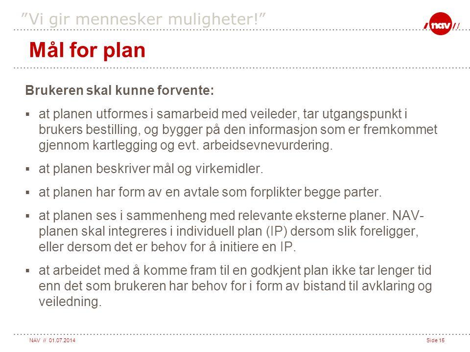 Mål for plan Brukeren skal kunne forvente: