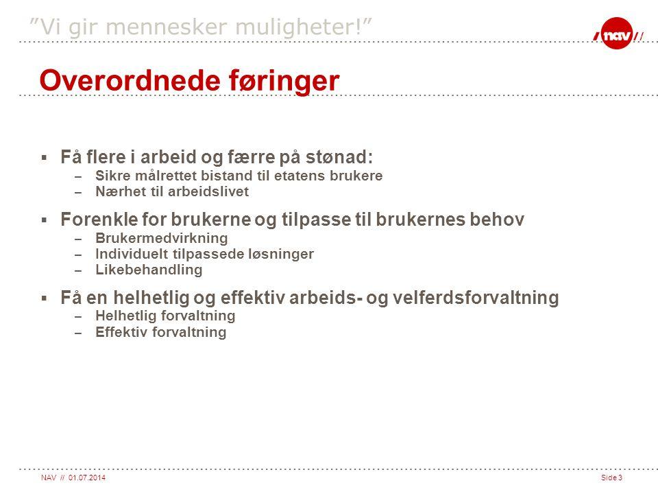 Overordnede føringer Få flere i arbeid og færre på stønad: