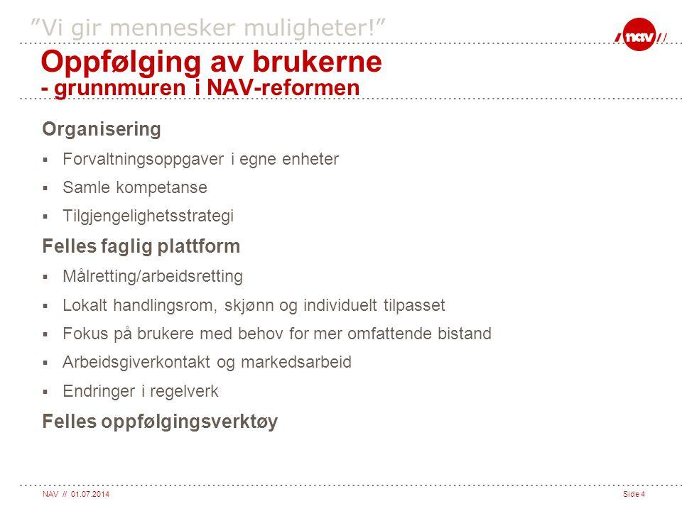 Oppfølging av brukerne - grunnmuren i NAV-reformen