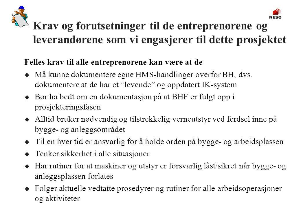 Krav og forutsetninger til de entreprenørene og leverandørene som vi engasjerer til dette prosjektet