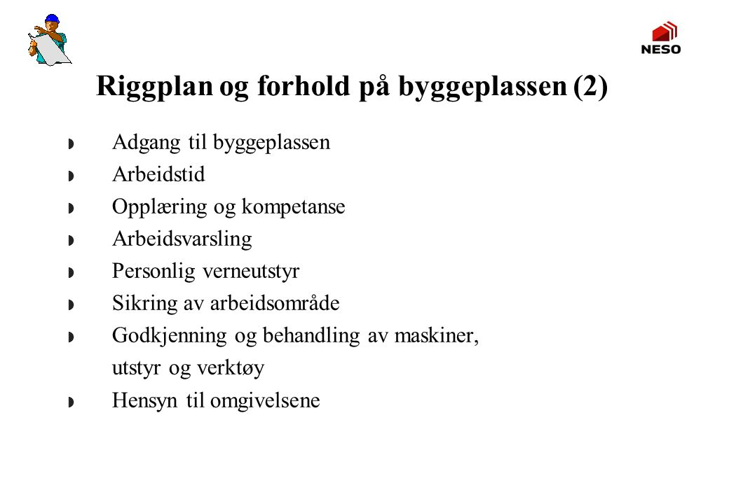 Riggplan og forhold på byggeplassen (2)