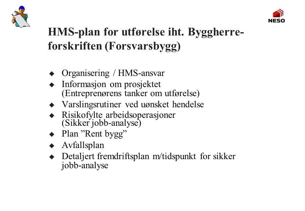 HMS-plan for utførelse iht. Byggherre-forskriften (Forsvarsbygg)