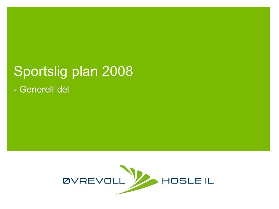 Sportslig plan 2008 - Generell del