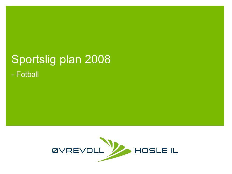 Sportslig plan 2008 - Fotball