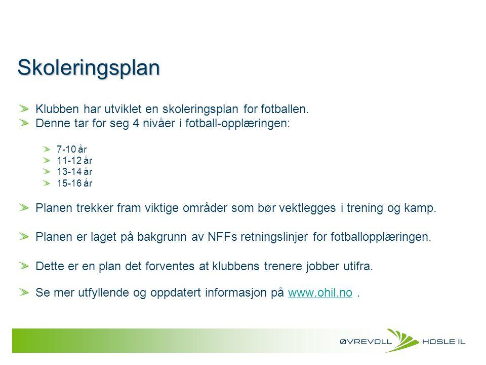 Skoleringsplan Klubben har utviklet en skoleringsplan for fotballen.