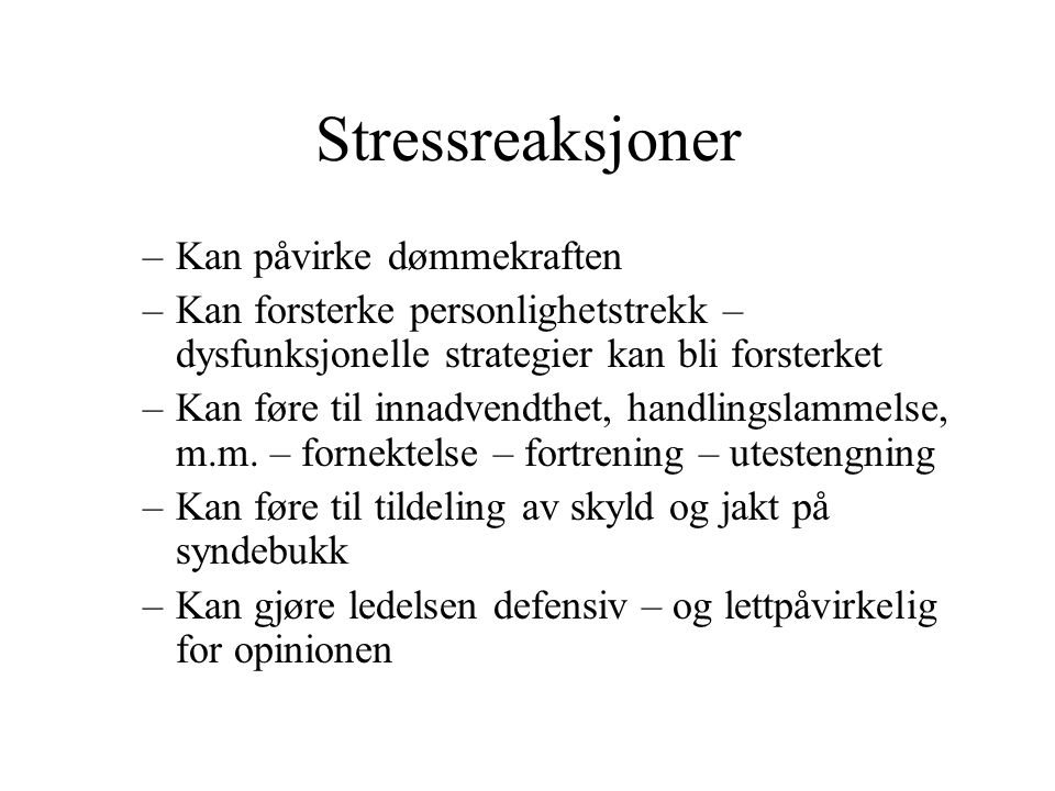 Stressreaksjoner Kan påvirke dømmekraften