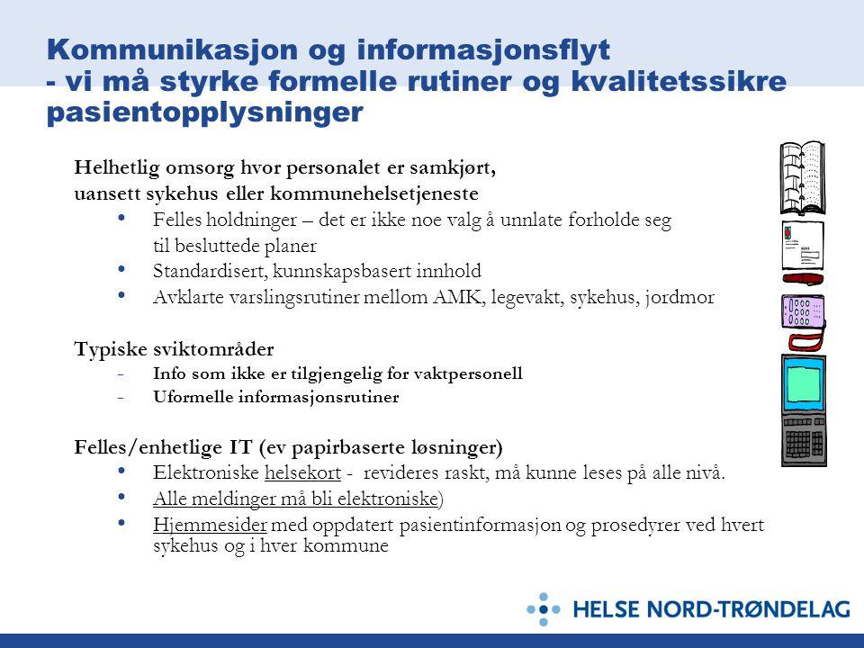 Kommunikasjon og informasjonsflyt - vi må styrke formelle rutiner og kvalitetssikre pasientopplysninger