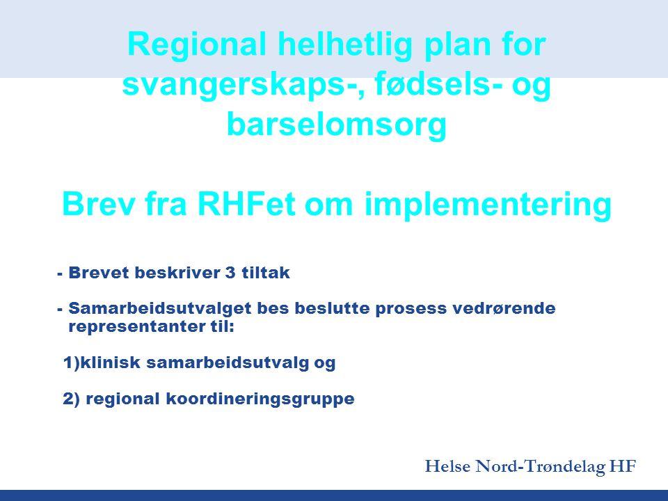 Regional helhetlig plan for svangerskaps-, fødsels- og barselomsorg Brev fra RHFet om implementering