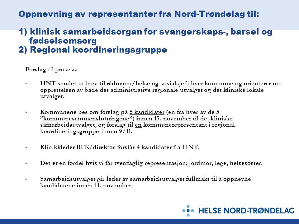 Oppnevning av representanter fra Nord-Trøndelag til: 1) klinisk samarbeidsorgan for svangerskaps-, barsel og fødselsomsorg 2) Regional koordineringsgruppe