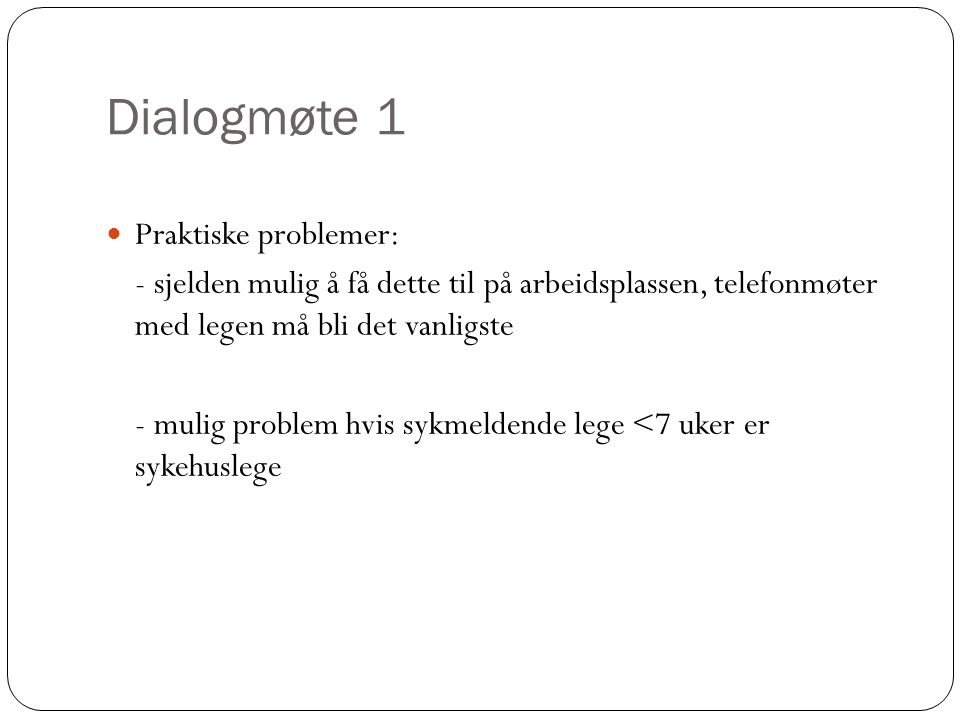 Dialogmøte 1 Praktiske problemer: