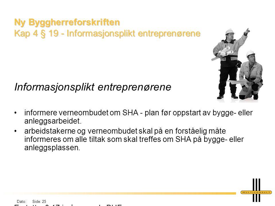 Ny Byggherreforskriften Kap 4 § 19 - Informasjonsplikt entreprenørene