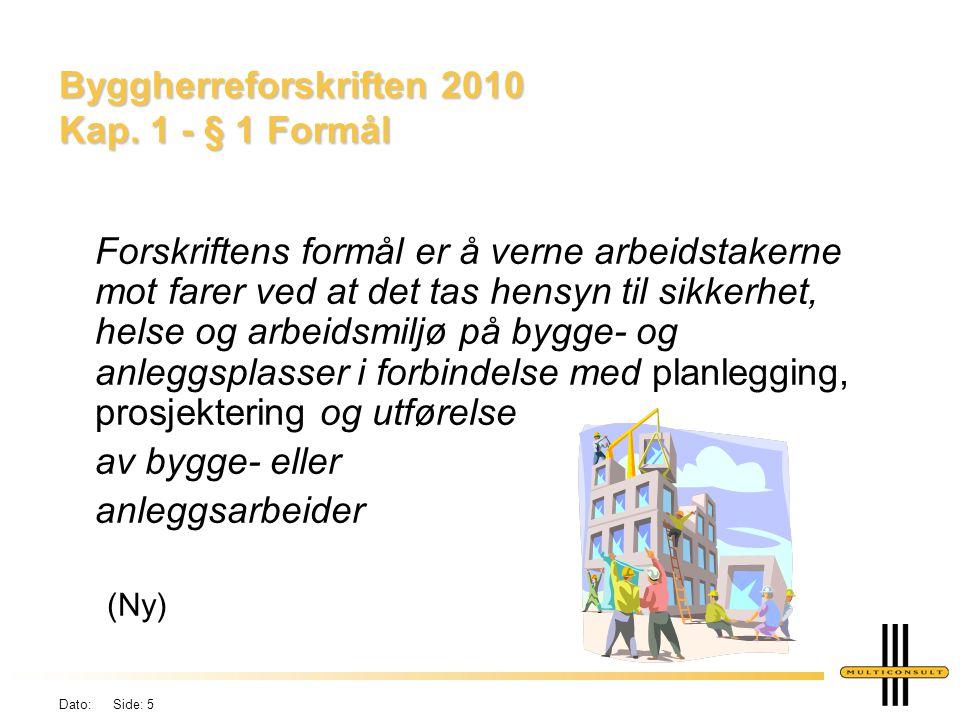 Byggherreforskriften 2010 Kap. 1 - § 1 Formål