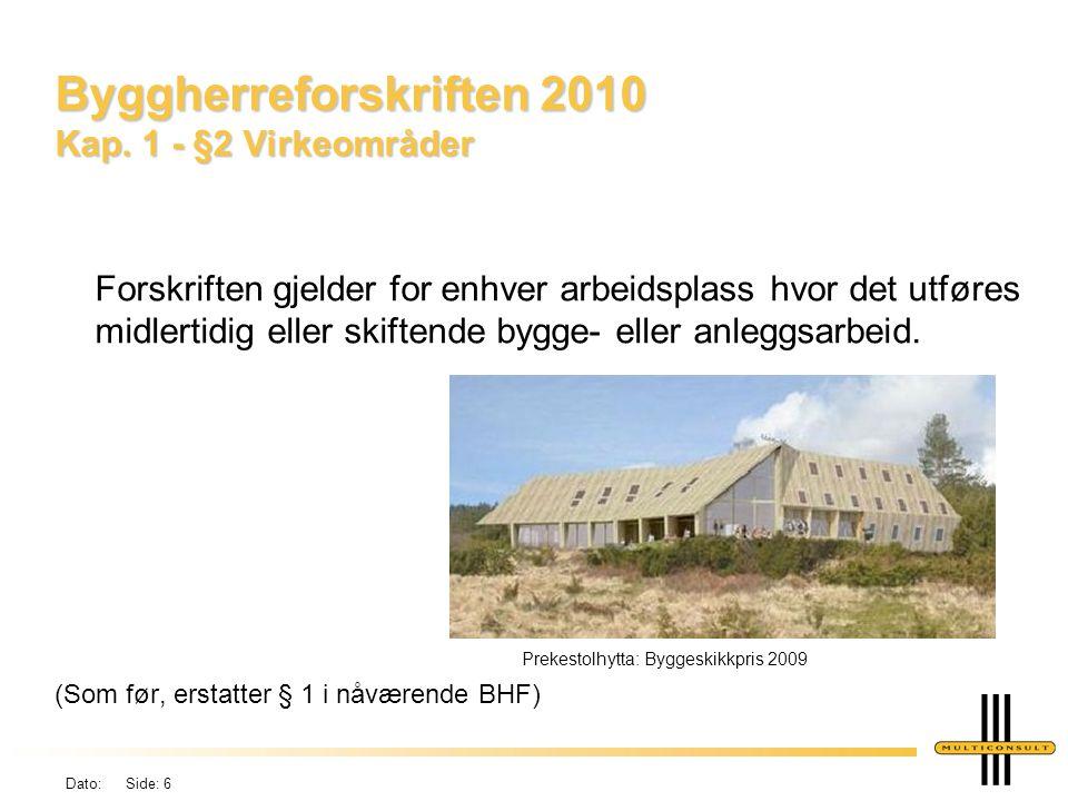 Byggherreforskriften 2010 Kap. 1 - §2 Virkeområder