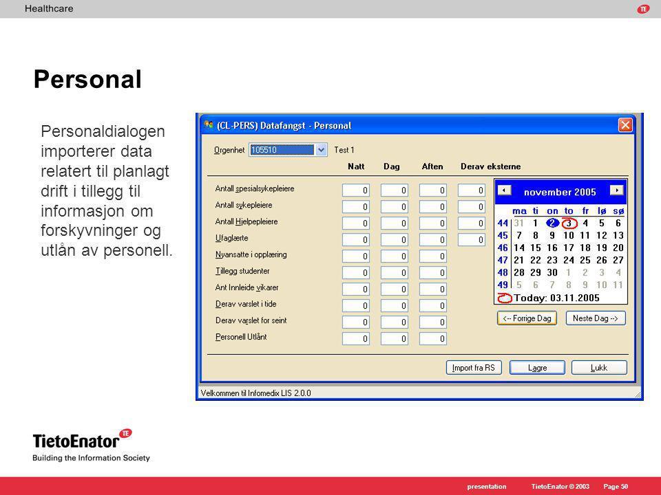 Personal Personaldialogen importerer data relatert til planlagt drift i tillegg til informasjon om forskyvninger og utlån av personell.