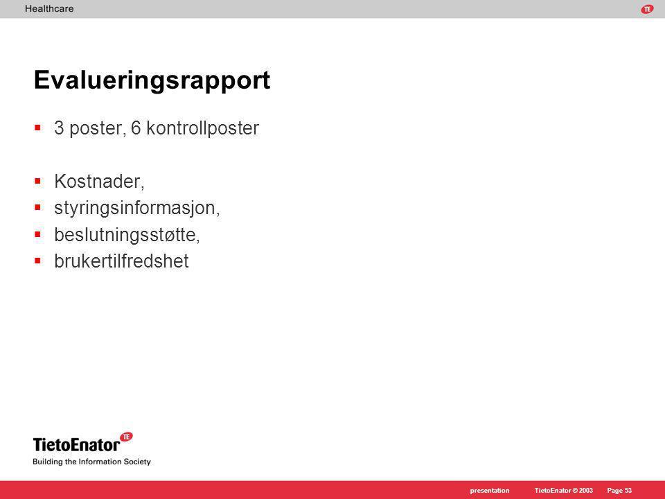 Evalueringsrapport 3 poster, 6 kontrollposter Kostnader,