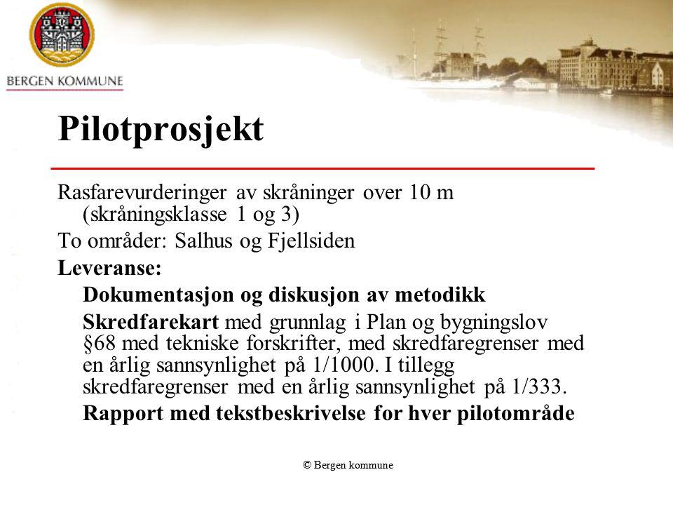 Pilotprosjekt Rasfarevurderinger av skråninger over 10 m (skråningsklasse 1 og 3) To områder: Salhus og Fjellsiden.