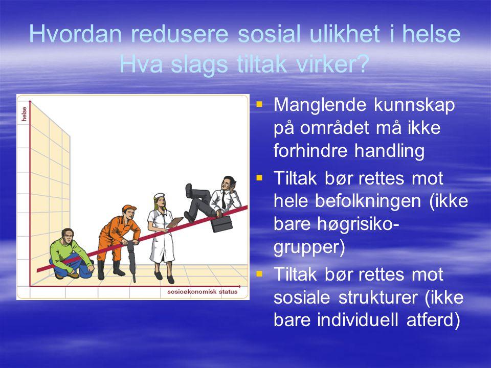 Hvordan redusere sosial ulikhet i helse Hva slags tiltak virker