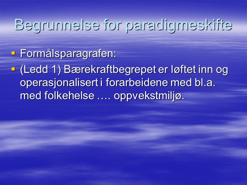 Begrunnelse for paradigmeskifte
