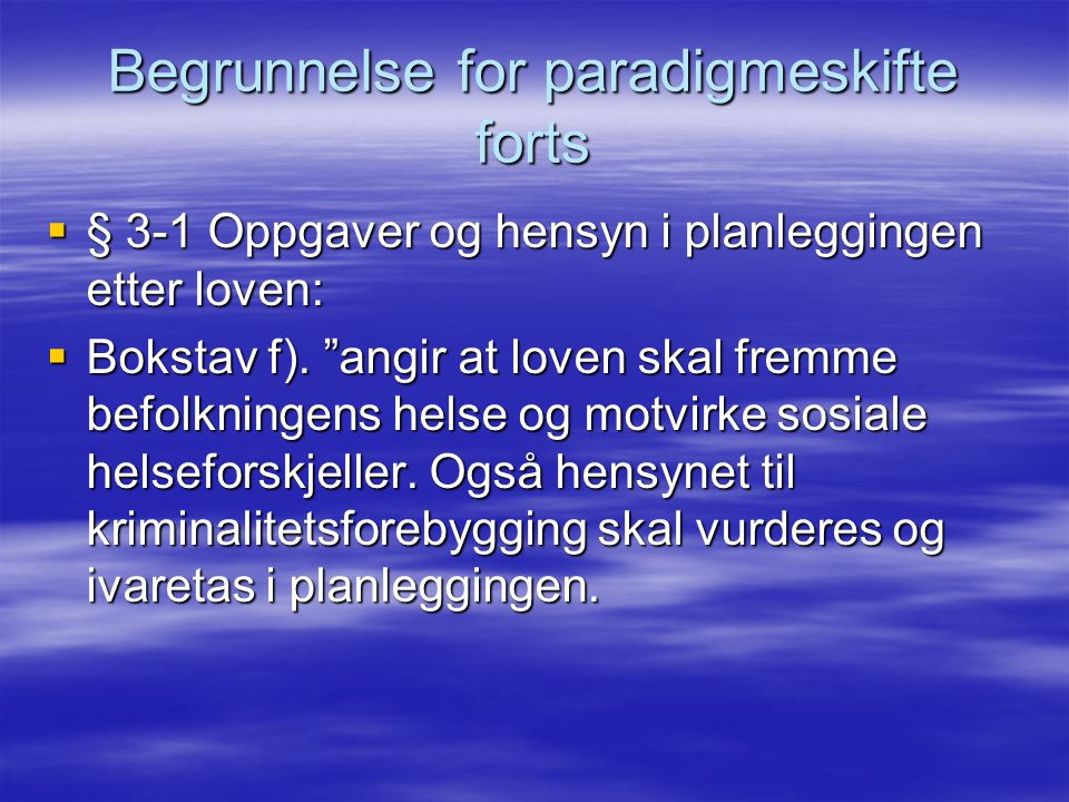 Begrunnelse for paradigmeskifte forts
