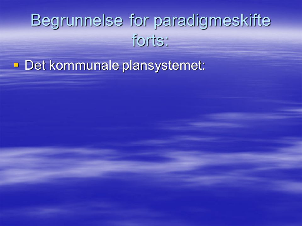 Begrunnelse for paradigmeskifte forts: