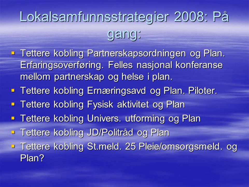 Lokalsamfunnsstrategier 2008: På gang: