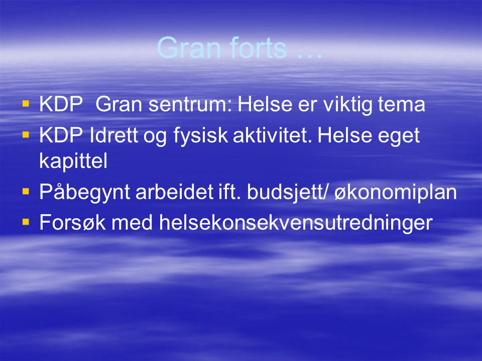 Gran forts … KDP Gran sentrum: Helse er viktig tema