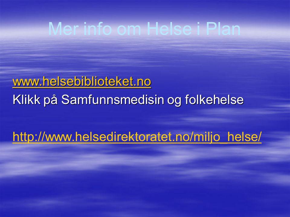 Mer info om Helse i Plan www.helsebiblioteket.no
